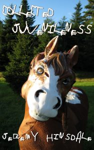 Cover: Collected Juvenileness by Jeremy Hinsdale